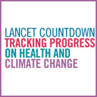 LANCET COUNTDOWN TRACKING PROGRESS ON HEALTH AND CLIMATE CHANGE