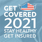 Get Covered 2021 Stay Healthy Get Insured